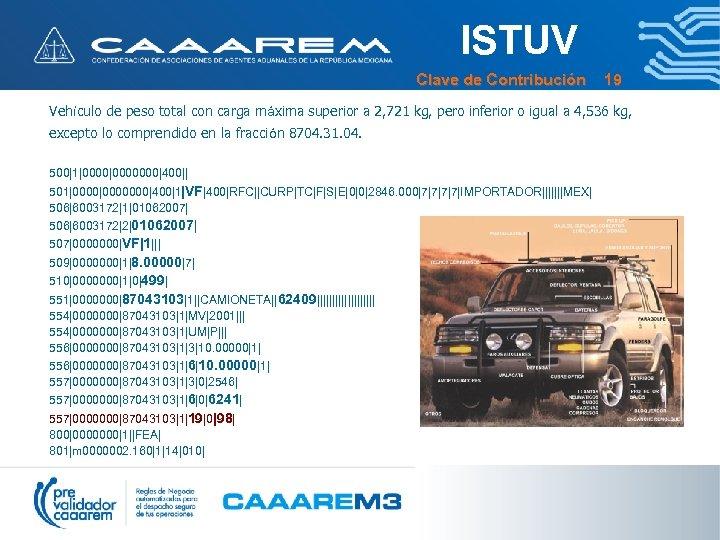 ISTUV Clave de Contribución 19 Vehículo de peso total con carga máxima superior a