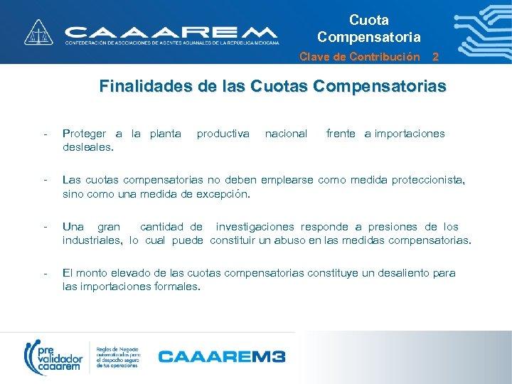 Cuota Compensatoria Clave de Contribución 2 Finalidades de las Cuotas Compensatorias - Proteger a
