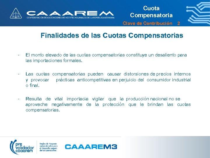 Cuota Compensatoria Clave de Contribución 2 Finalidades de las Cuotas Compensatorias - El monto