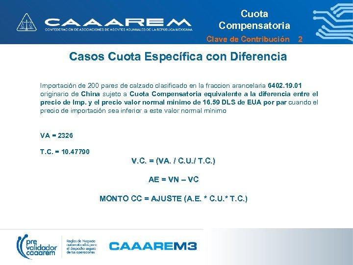 Cuota Compensatoria Clave de Contribución 2 Casos Cuota Específica con Diferencia Importación de 200