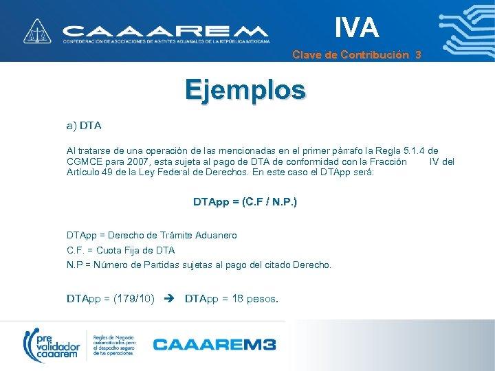 IVA Clave de Contribución 3 Ejemplos a) DTA Al tratarse de una operación de