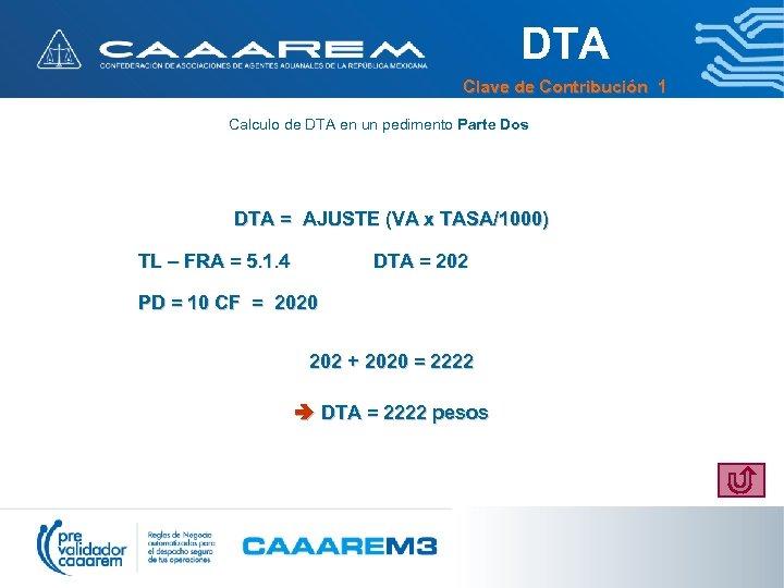DTA Clave de Contribución 1 Calculo de DTA en un pedimento Parte Dos DTA