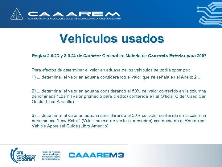Vehículos usados Reglas 2. 6. 23 y 2. 6. 24 de Carácter General en