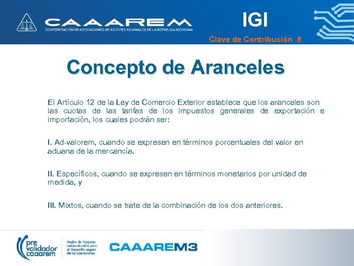 IGI Clave de Contribución 6 Concepto de Aranceles El Artículo 12 de la Ley