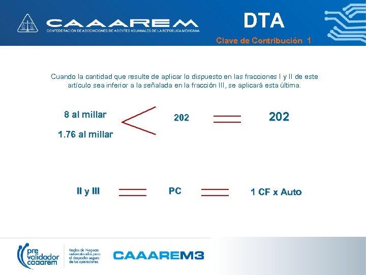 DTA Clave de Contribución 1 Cuando la cantidad que resulte de aplicar lo dispuesto