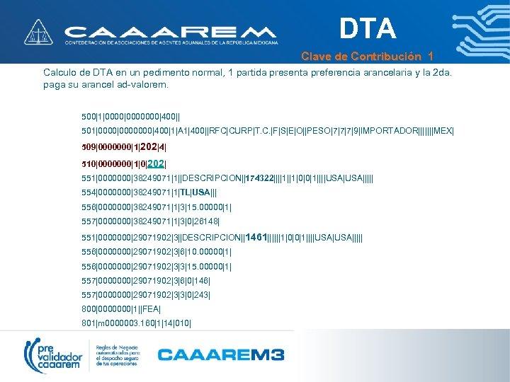 DTA Clave de Contribución 1 Calculo de DTA en un pedimento normal, 1 partida