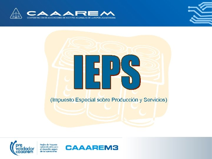 (Impuesto Especial sobre Producción y Servicios)