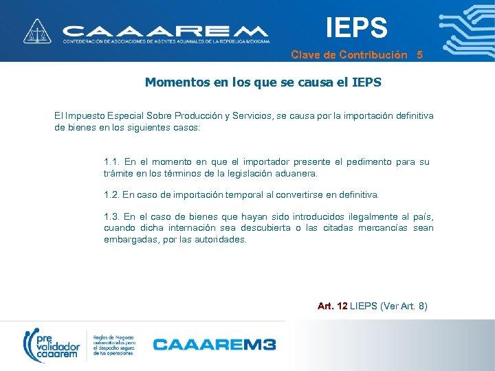 IEPS Clave de Contribución 5 Momentos en los que se causa el IEPS El