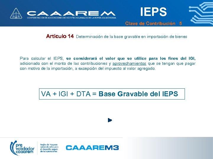 IEPS Clave de Contribución 5 Artículo 14 Determinación de la base gravable en importación