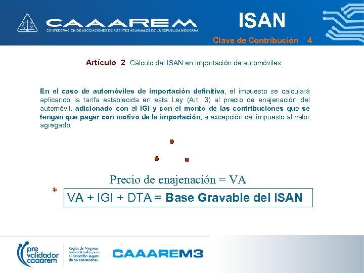 ISAN Clave de Contribución 4 Artículo 2 Cálculo del ISAN en importación de automóviles