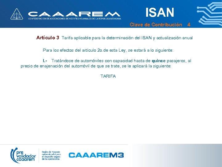 ISAN Clave de Contribución 4 Artículo 3 Tarifa aplicable para la determinación del ISAN