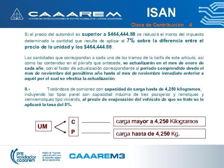 ISAN Clave de Contribución 4 Si el precio del automóvil es superior a $464,