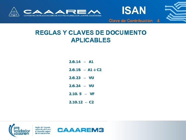 ISAN Clave de Contribución 4 REGLAS Y CLAVES DE DOCUMENTO APLICABLES 2. 6. 14