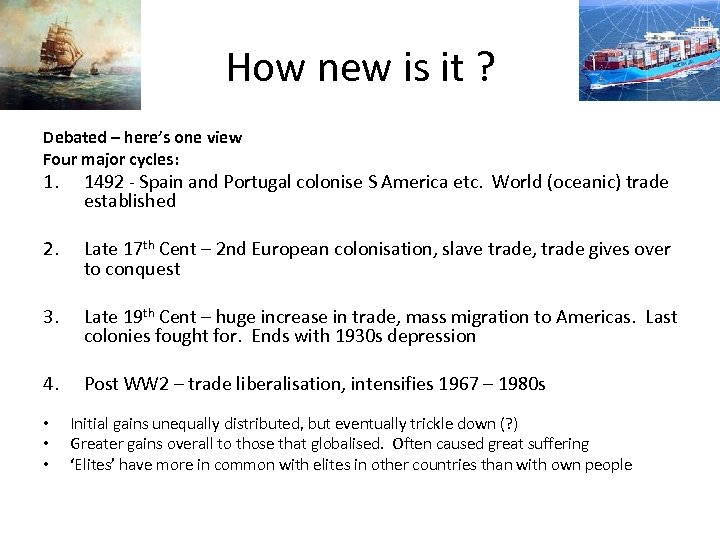 How new is it ? Debated – here's one view Four major cycles: 1.