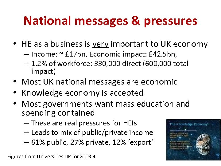 National messages & pressures • HE as a business is very important to UK