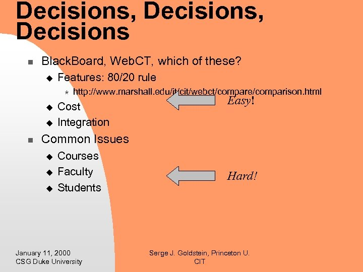 Decisions, Decisions n Black. Board, Web. CT, which of these? u Features: 80/20 rule