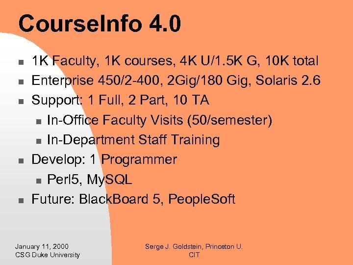 Course. Info 4. 0 n n n 1 K Faculty, 1 K courses, 4