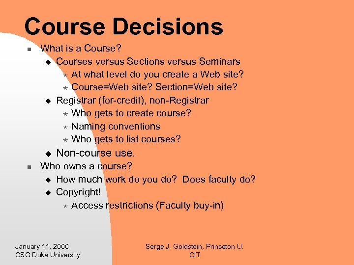 Course Decisions n What is a Course? u Courses versus Sections versus Seminars «