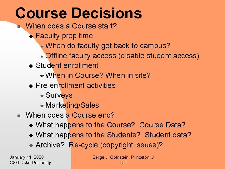 Course Decisions n n When does a Course start? u Faculty prep time «