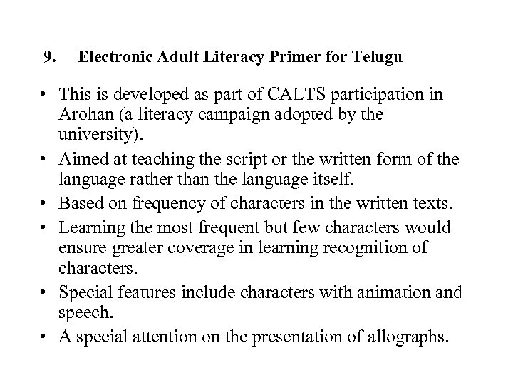 9. Electronic Adult Literacy Primer for Telugu • This is developed as part of