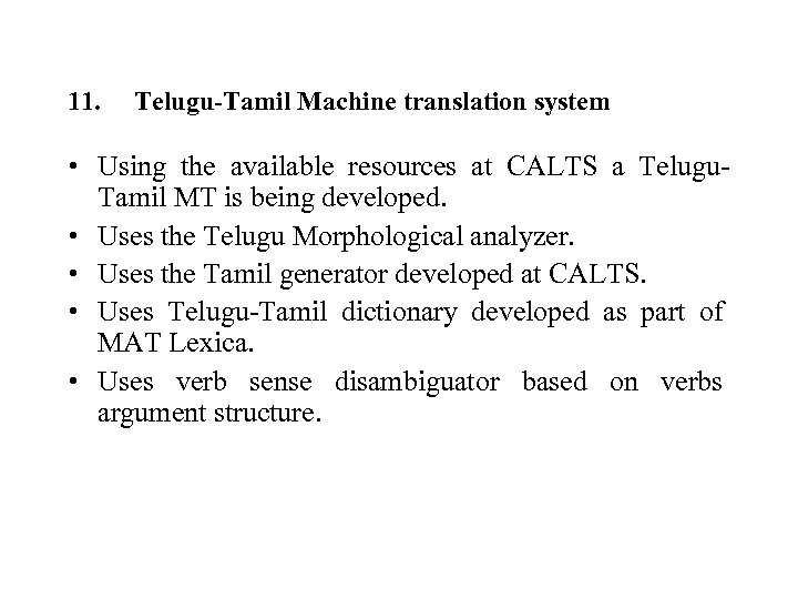 11. Telugu-Tamil Machine translation system • Using the available resources at CALTS a Telugu.