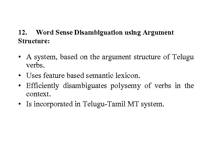 12. Word Sense Disambiguation using Argument Structure: • A system, based on the argument