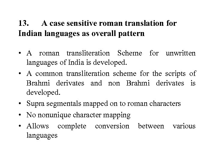 13. A case sensitive roman translation for Indian languages as overall pattern • A