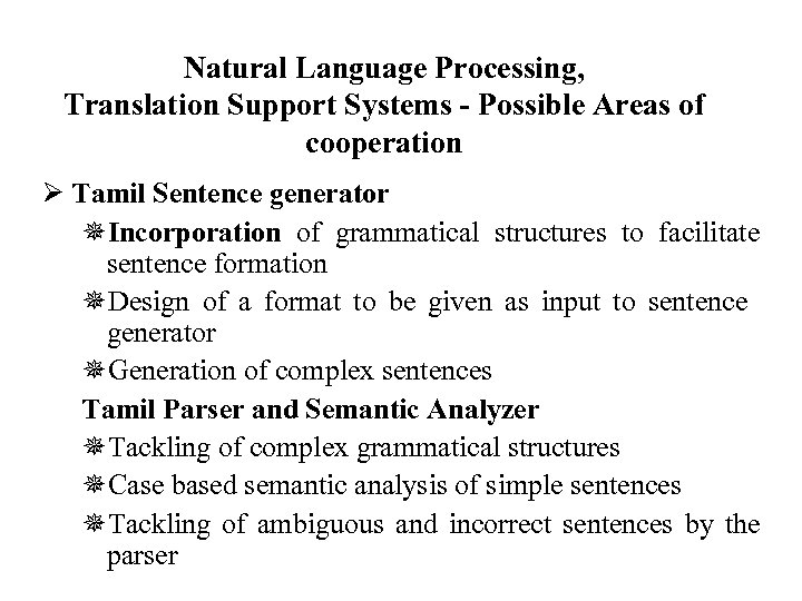 Natural Language Processing, Translation Support Systems - Possible Areas of cooperation Ø Tamil Sentence