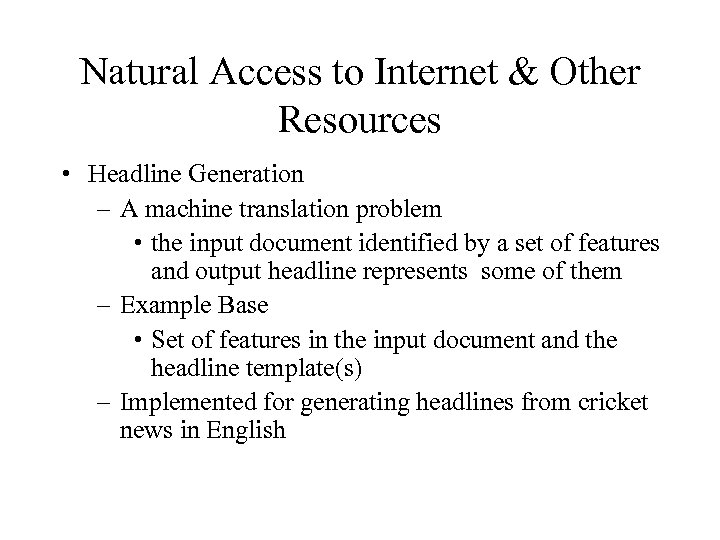 Natural Access to Internet & Other Resources • Headline Generation – A machine translation