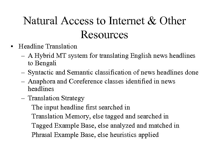 Natural Access to Internet & Other Resources • Headline Translation – A Hybrid MT
