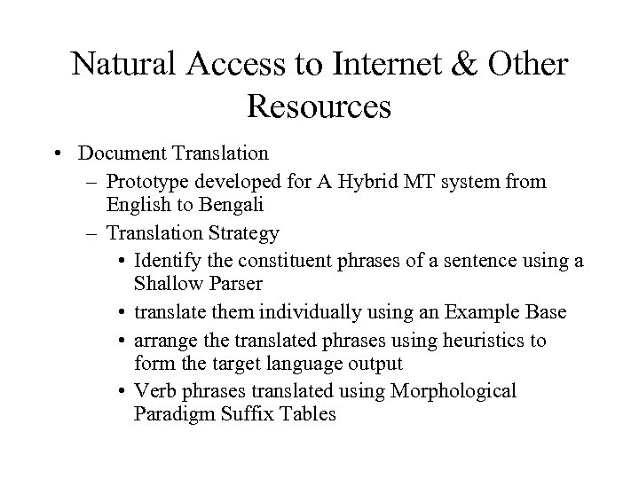Natural Access to Internet & Other Resources • Document Translation – Prototype developed for