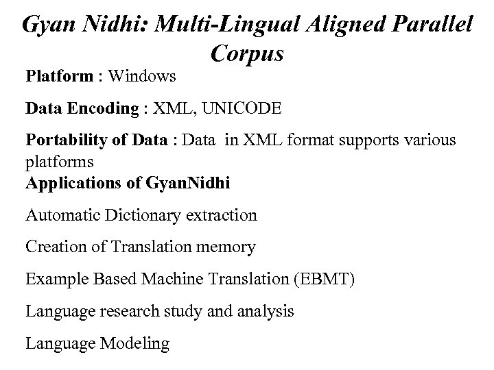 Gyan Nidhi: Multi-Lingual Aligned Parallel Corpus Platform : Windows Data Encoding : XML, UNICODE