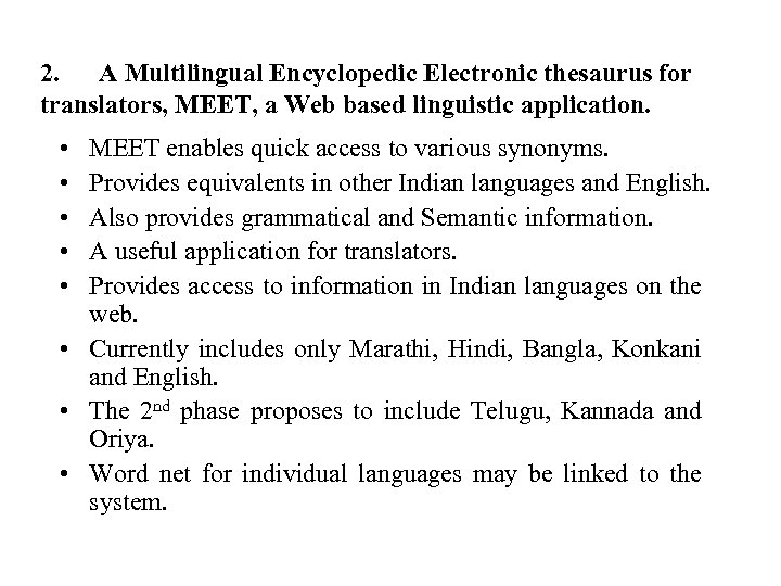 2. A Multilingual Encyclopedic Electronic thesaurus for translators, MEET, a Web based linguistic application.