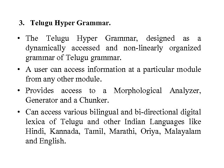 3. Telugu Hyper Grammar. • The Telugu Hyper Grammar, designed as a dynamically accessed
