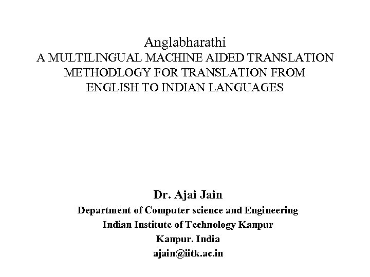 Anglabharathi A MULTILINGUAL MACHINE AIDED TRANSLATION METHODLOGY FOR TRANSLATION FROM ENGLISH TO INDIAN LANGUAGES