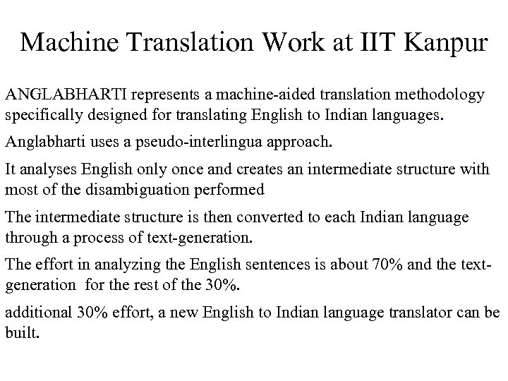 Machine Translation Work at IIT Kanpur ANGLABHARTI represents a machine-aided translation methodology specifically designed