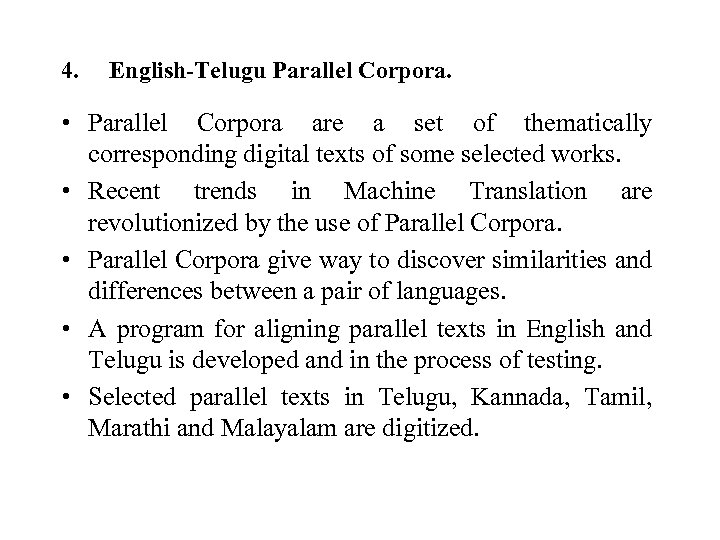4. English-Telugu Parallel Corpora. • Parallel Corpora are a set of thematically corresponding digital