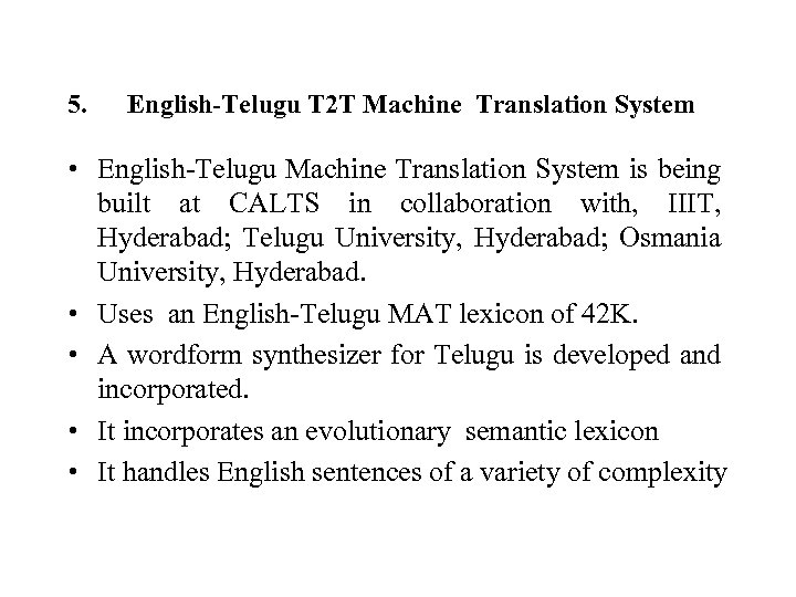 5. English-Telugu T 2 T Machine Translation System • English-Telugu Machine Translation System is