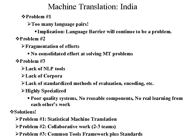 Machine Translation: India v. Problem #1 ØToo many language pairs! § Implication: Language Barrier