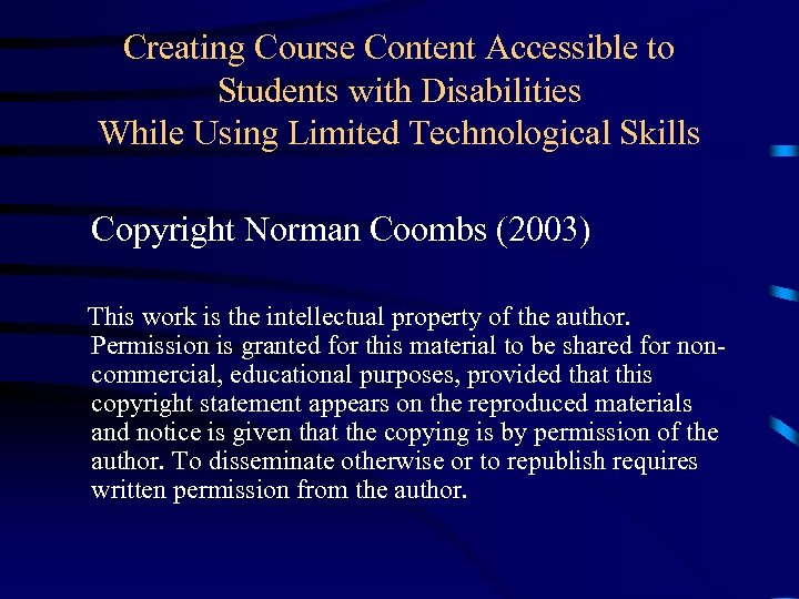 Creating Course Content Accessible to Students with Disabilities While Using Limited Technological Skills Copyright