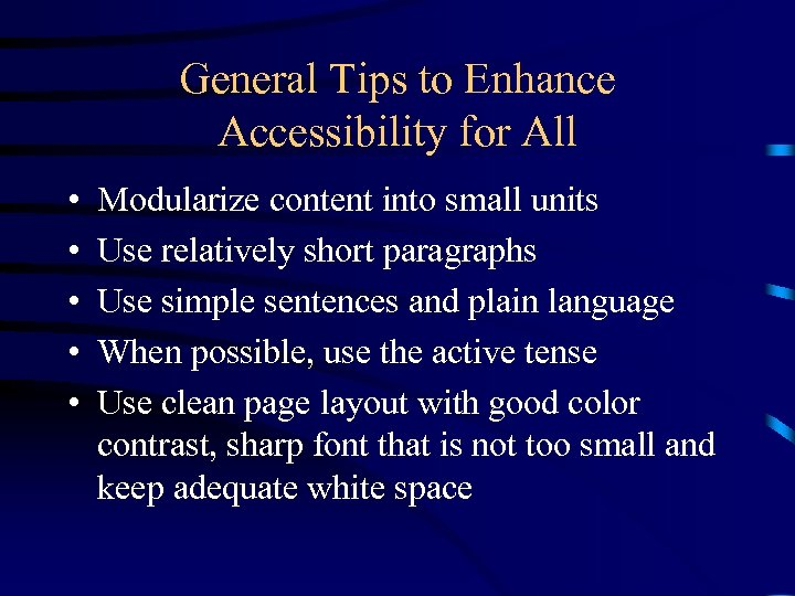 General Tips to Enhance Accessibility for All • • • Modularize content into small