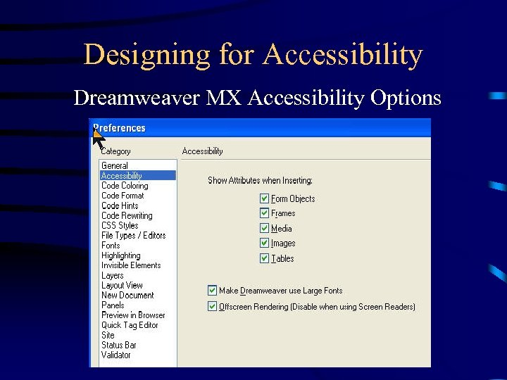 Designing for Accessibility Dreamweaver MX Accessibility Options