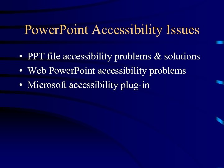 Power. Point Accessibility Issues • PPT file accessibility problems & solutions • Web Power.