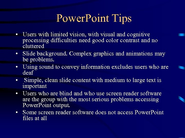 Power. Point Tips • Users with limited vision, with visual and cognitive processing difficulties