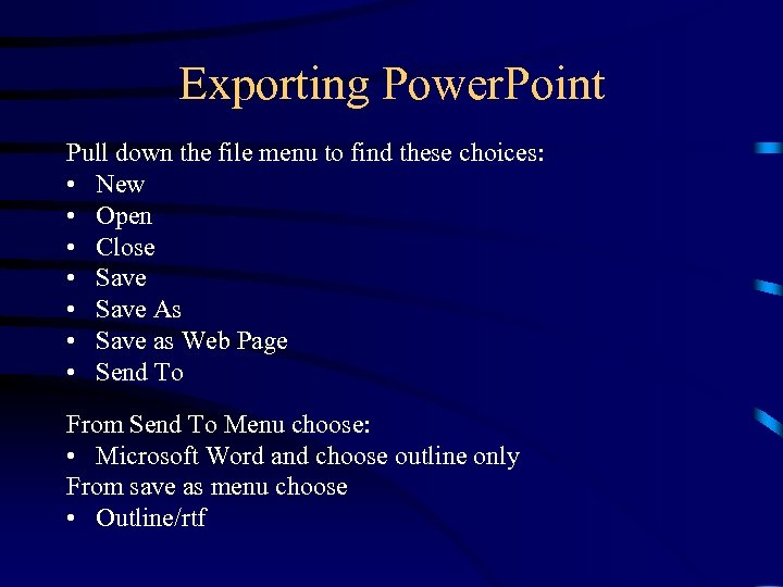 Exporting Power. Point Pull down the file menu to find these choices: • New