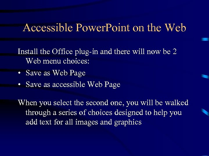 Accessible Power. Point on the Web Install the Office plug-in and there will now