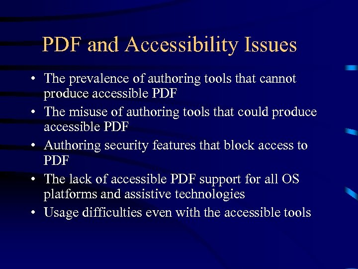 PDF and Accessibility Issues • The prevalence of authoring tools that cannot produce accessible