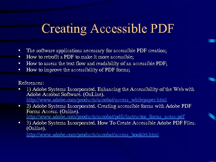 Creating Accessible PDF • • The software applications necessary for accessible PDF creation; How