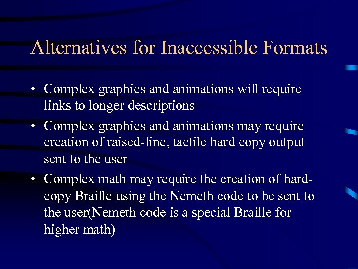 Alternatives for Inaccessible Formats • Complex graphics and animations will require links to longer