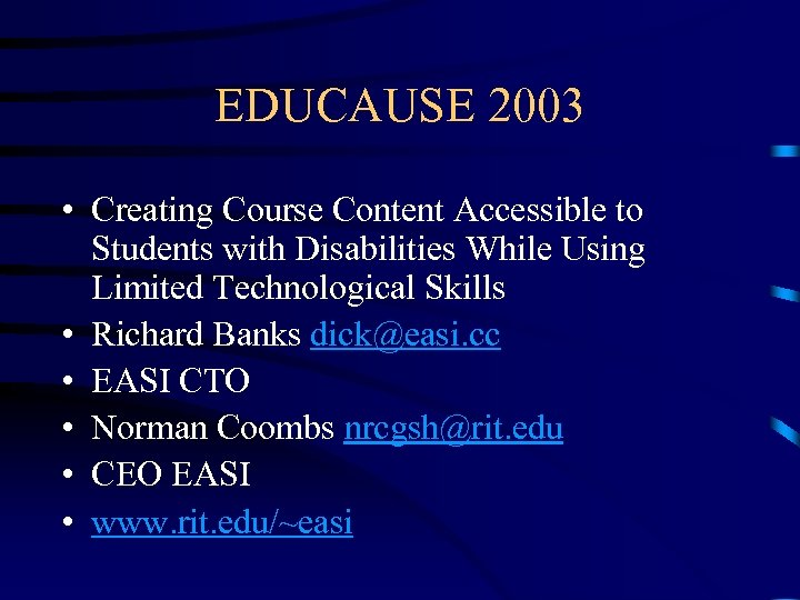 EDUCAUSE 2003 • Creating Course Content Accessible to Students with Disabilities While Using Limited
